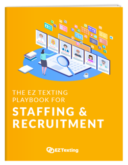The EZ Texting Playbook for Staffing & Recruitment